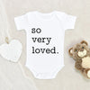I Am Loved Baby Onesie® - So Very Loved Baby Onesie® - Cute Valentines Day Baby Clothes