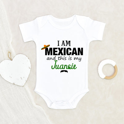 Cute Mexican Onesie - Mexican Baby Clothes - I Am Mexican And This Is My Juansie Onesie