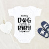 Cute Dog Onesie® - Personalized Pet Names Onesie® - Every Dog Needs A Baby Onesie® - Unisex Onesie® - Dog Baby Clothes