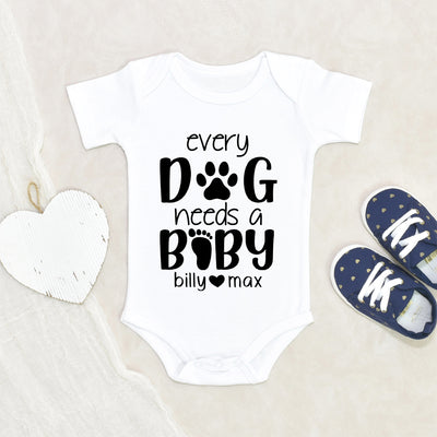 Cute Dog Onesie - Personalized Pet Names Onesie - Every Dog Needs A Baby Onesie - Unisex Onesie - Dog Baby Clothes
