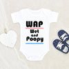 Wet And Poopy Baby Onesie - Funny WAP Baby Onesie - Trendy Baby Clothes