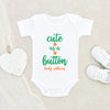 Baby Shower Gift - Hospital Baby Gift - Cute As A button Gender Neutral Onesie - Cute Baby Gift