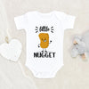 Funny Chicken Nugget Onesie - Little Nugget Clothes - Cute Little Nugget Baby Onesie