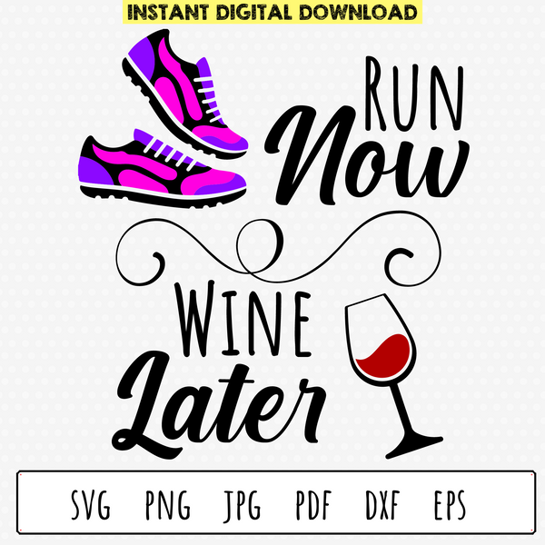 Run Now Wine Later SVG