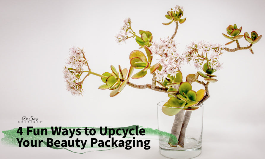 4 Fun Ways to Upcycle Your Beauty Packaging