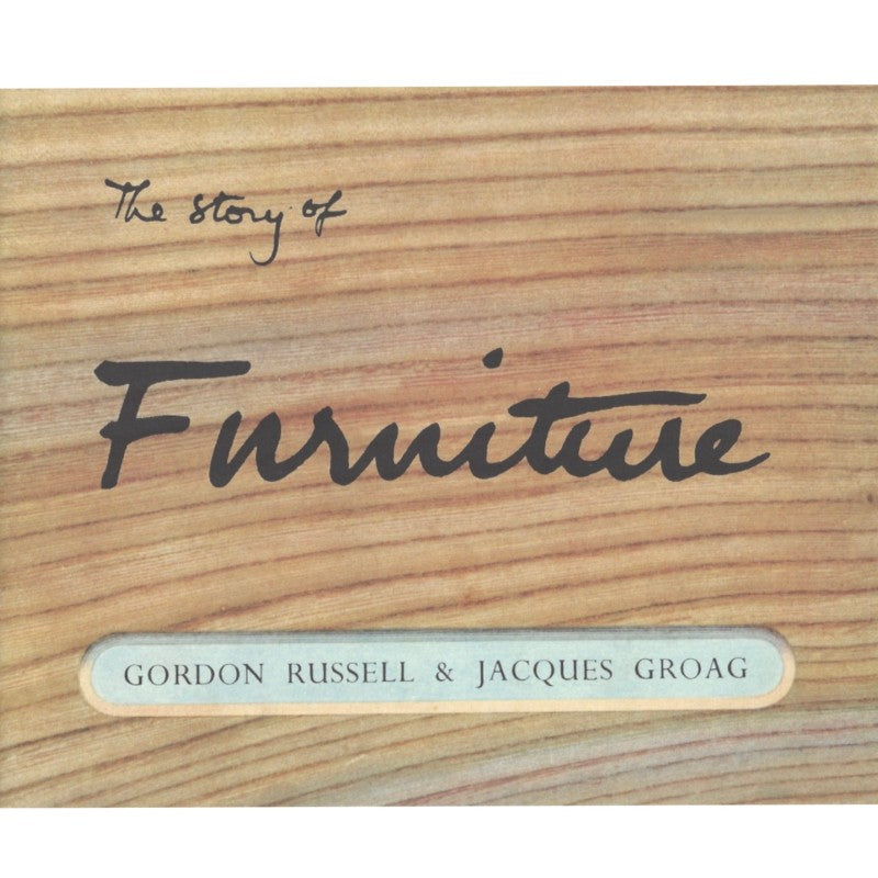 The Story of Furniture by Gordon Russell & Jaques Groag