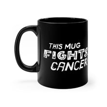 Load image into Gallery viewer, This Mug Fights Cancer 11oz Coffee Mug