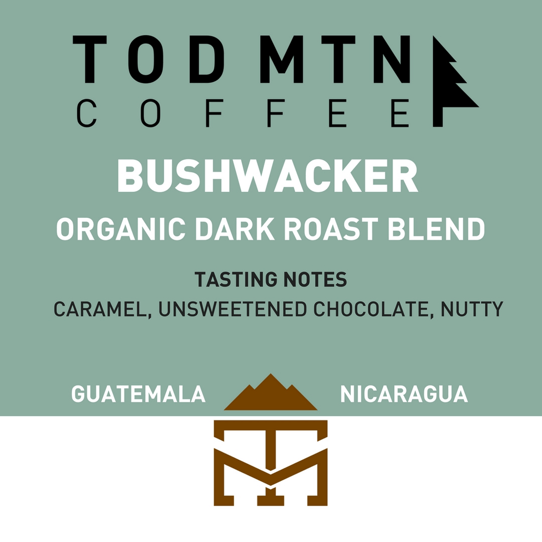 Tod Mountain Coffee - Bushwacker - Dark Roast Coffee Beans