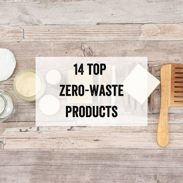 14 Top Zero Waste Products & Lifestyle Tips