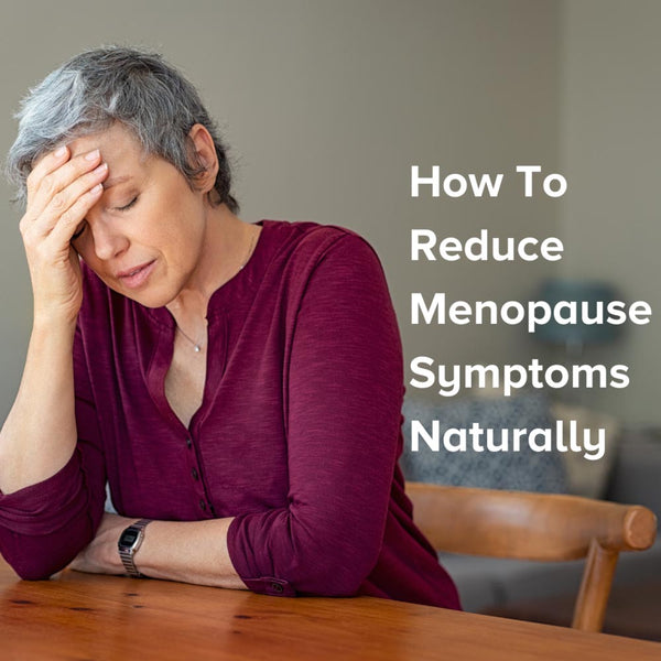 How To Reduce Menopause Symptoms Naturally (Expert Roundup)
