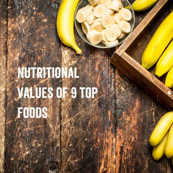 Nutritional Values of 9 Top Foods (Egg, Banana, Apple & More!)