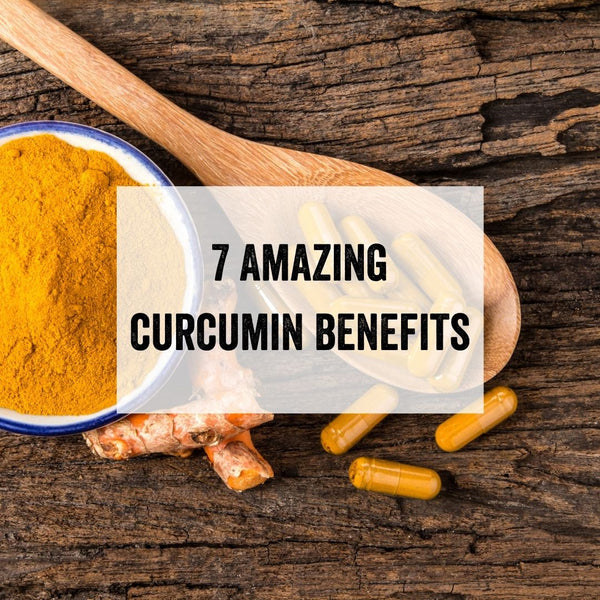 7 Incredible Benefits of Curcumin & How to Take It