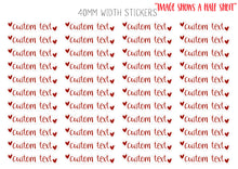 Load image into Gallery viewer, Custom Text Stickers | Custom Party Favors | Text Heart Stickers | Engagement Party Stickers | Typography Labels | Wedding Favor Stickers