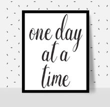 Load image into Gallery viewer, ONE DAY AT A TIME Poster - Alcoholics Anonymous, 12-step programs recovery Printable.