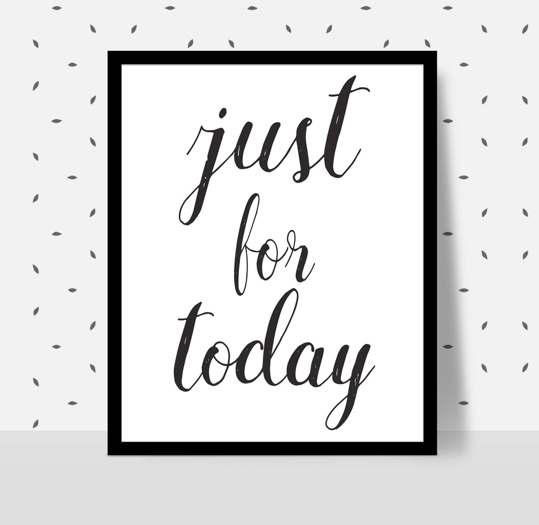 JUST FOR TODAY, Recovery Meeting Print, 12 step programs quote poster, Printable aa Slogan, aa Recovery print, Alcoholics Anonymous motto