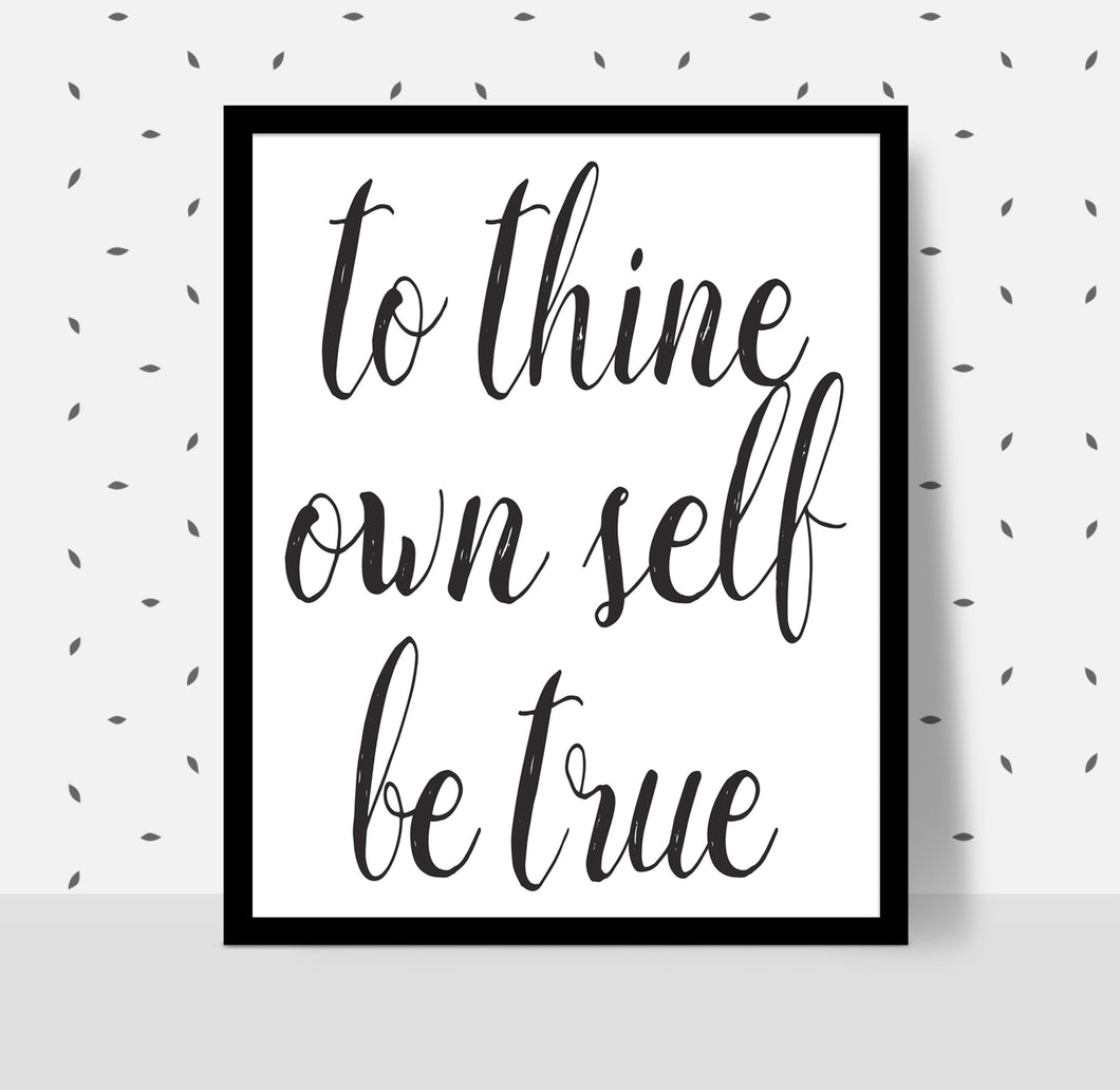 TO THINE OWNSELF BE TRUE Poster- Alcoholics Anonymous, 12-step programs recovery Printable.