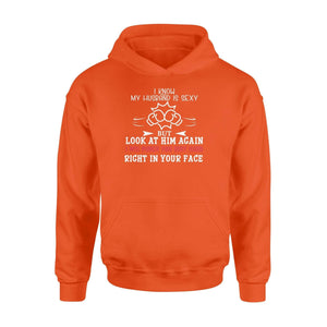I know my husband is sexy (2) - Standard Hoodie - Family Presents
