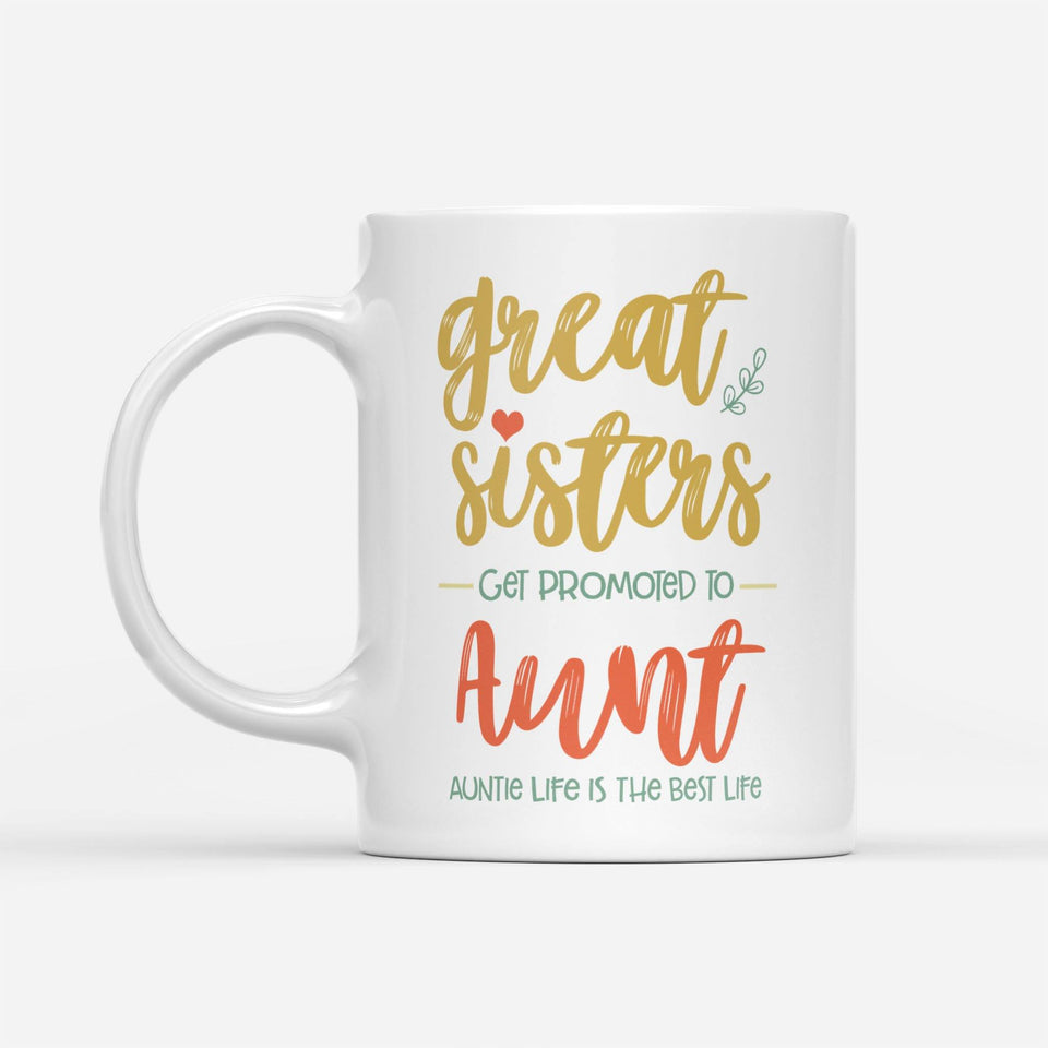 Great sisters get promoted to aunt shirt - White Mug
