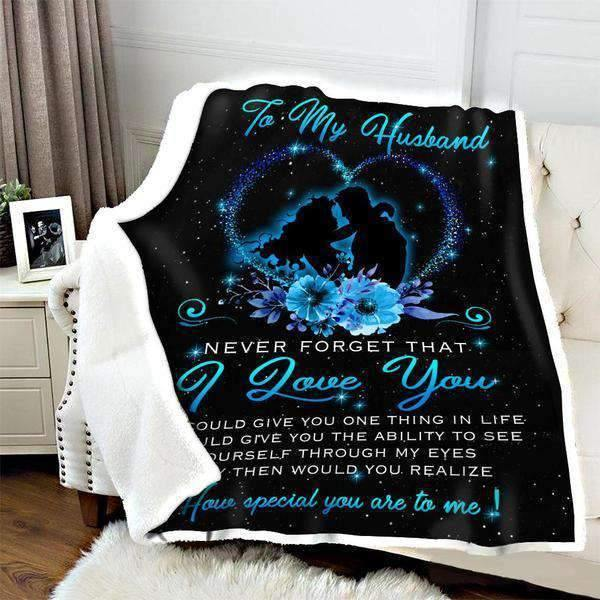 Husband Blanket To My Husband never forget that I love you how special you are to me - Gift for husband Fleece Blanket - Family Presents