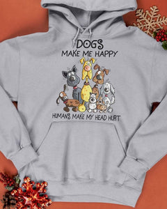 Dogs make me happy Humans make my head hurt Standard Hoodie - Family Presents - Great Blanket, Canvas, Clothe, Gifts For Family