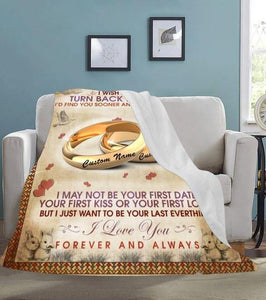 Personalized Blanket - to my wife I wish I could turn back the clock I love you forever and always - Gift for her on Valentine