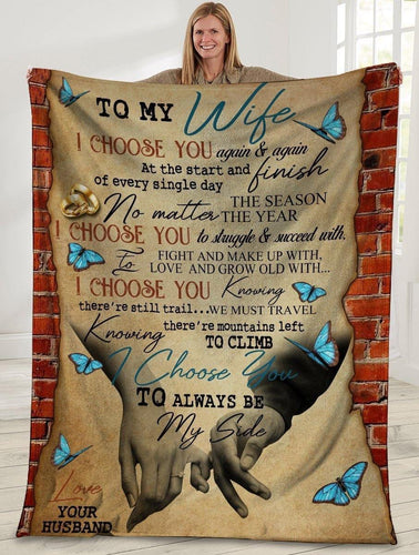 TO MY WIFE I CHOOSE YOU AGAIN AND AGAIN FLEECE BLANKET - BLANKET GIFT TO WIFE - ANNIVERSARY, BIRTHDAY GIFT