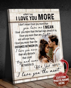 Personalized Canvas - When I say I love you more - Custom with your photo - Couple gift, Valentine gift for him/her