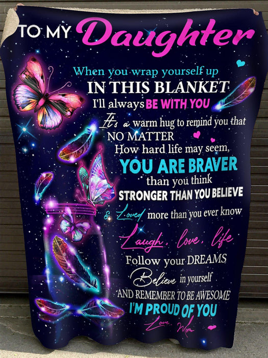 Butterfly fleece blanket - Gift to my daughter I'll always be with you Believe in yourself - Gift for birthday