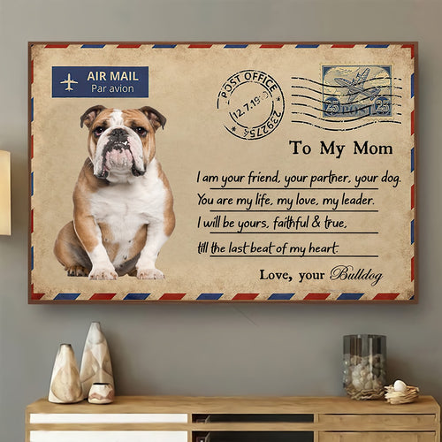 Mothers Day canvas - Gift to Mom from bulldog - Mom, You are my life Unframe Canvas