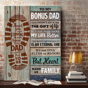Fathers Day Canvas - To My Bonus Dad You Made My Life Better Canvas- Fathers Day Gifts Home Decor, Canvas Wall Art