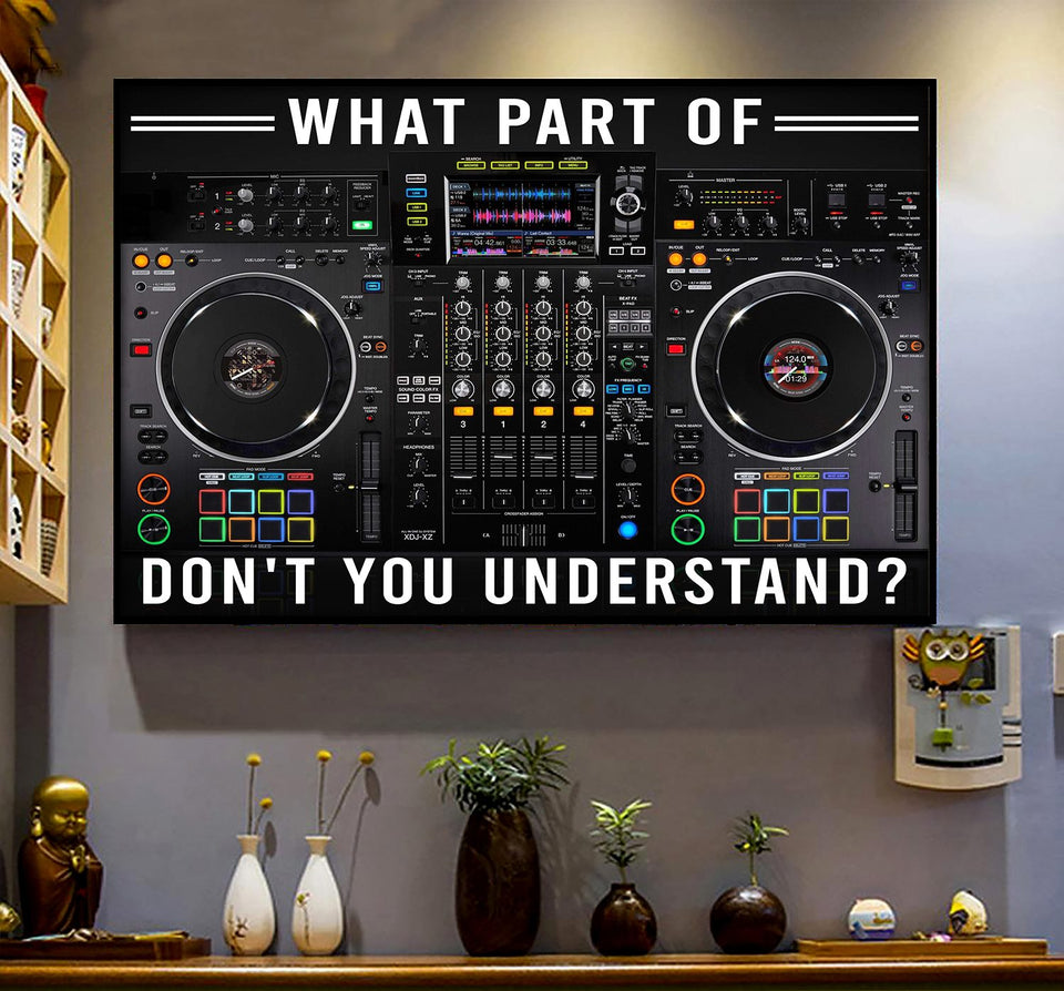 Dj Deck What Part Dont You Understand Gallery Wrapped Canvas Prints