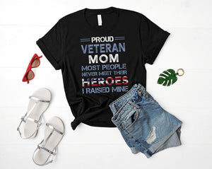 Mothers day Standard T-shirt - Veteran mother - Most People Never Meet Their Heroes I Raise Mine t-shirt
