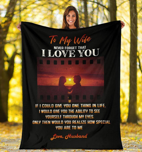 Never Forget That I Love You - Perfect Valentine's Gift Blanket For Wife - Family Presents - Great Blanket, Canvas, Clothe, Gifts For Family