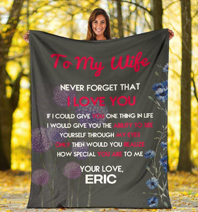 Customized Warm Blanket To My Wife - Never forget that I love you - Family Presents - Great Blanket, Canvas, Clothe, Gifts For Family