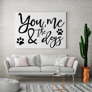 Dog Sign, Dog Quote, Pet Sign, You Me and The Dogs Sign, Canvas Quote, Pet Owner Gift, Dog Wall Art, Above Couch sign, Dog Sign, Farmhouse