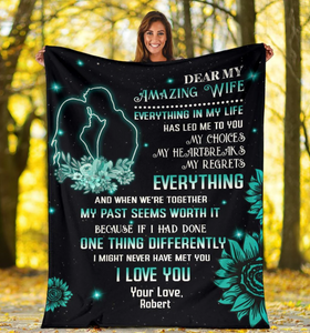Personalized blanket - Birthday, Chrismas, Anniversary gift to my wife - Dear my amazing wife - Everything in my life has led me to you