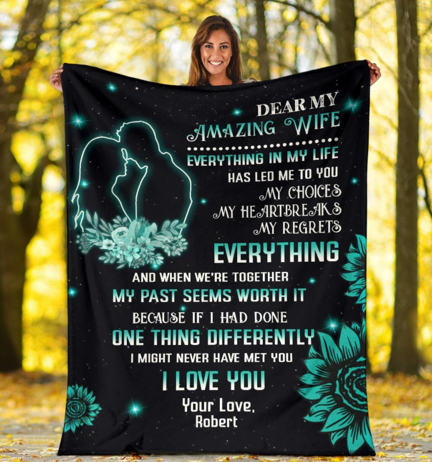 Personalized blanket - Birthday, Chrismas, Anniversary gift to my wife - Dear my amazing wife - Everything in my life has led me to you - Family Presents - Great Blanket, Canvas, Clothe, Gifts For Family