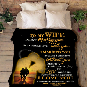 Personalized blanket to my wife - Detisny make us a couple but love make us forever together
