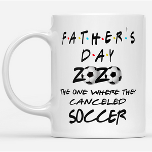 Father's day - the one where they canceled soccer - Mug