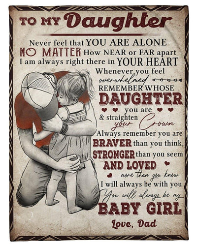 Dad To My Daughter Never Feel That You Are Alone Sherpa Fleece Blanket - Birthday for daughter, father and daughter