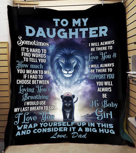 Lion father to daughter blanket - Gift for birthday, graduation - I will always be there to love you