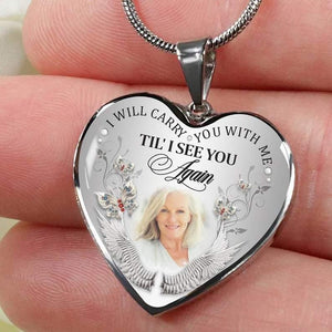 Personalized Memorial Necklace, I Will Carry You With Me Til' I See You Again, Customize Photo Necklace - Family Presents - Great Blanket, Canvas, Clothe, Gifts For Family