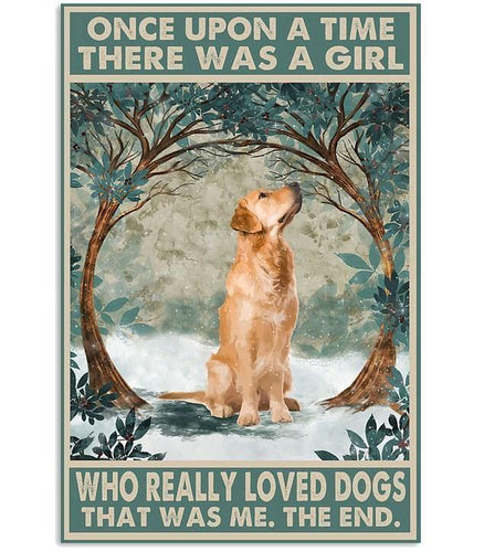 Golden Retriever Canvas - Once upon a time there was a girl who really loved dogs
