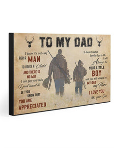 TO MY DAD- HUNTING Gallery Wrapped Canvas Prints