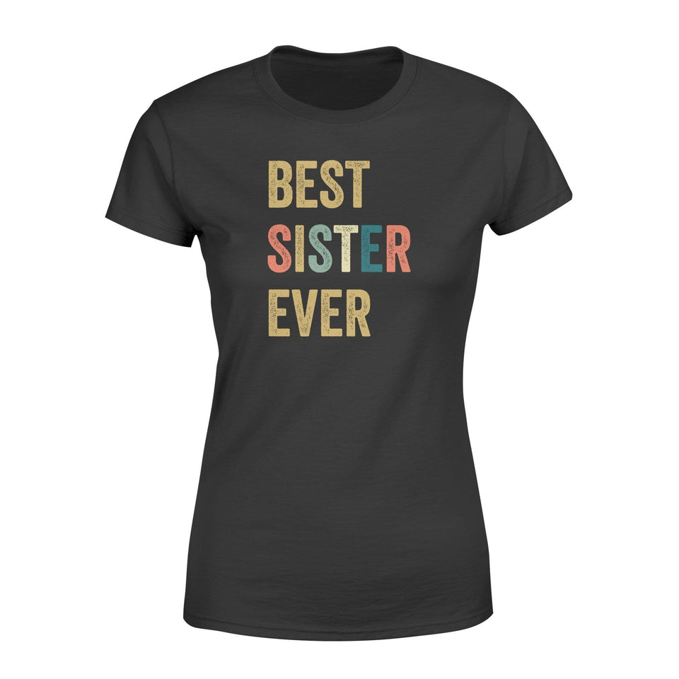 Best Sister Ever Women's T-shirt - Family Presents