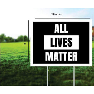 All lives matter yard sign