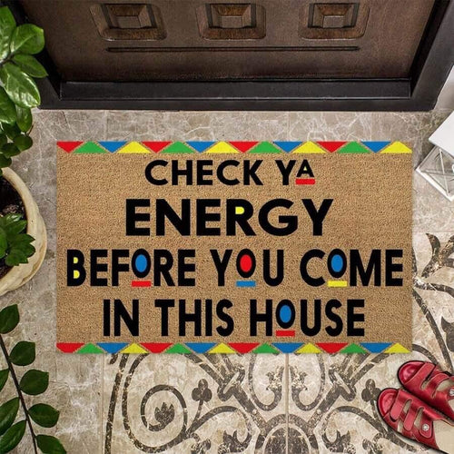 Check Ya Energy Before you come in this house Doormat - Family Presents - Great Blanket, Canvas, Clothe, Gifts For Family