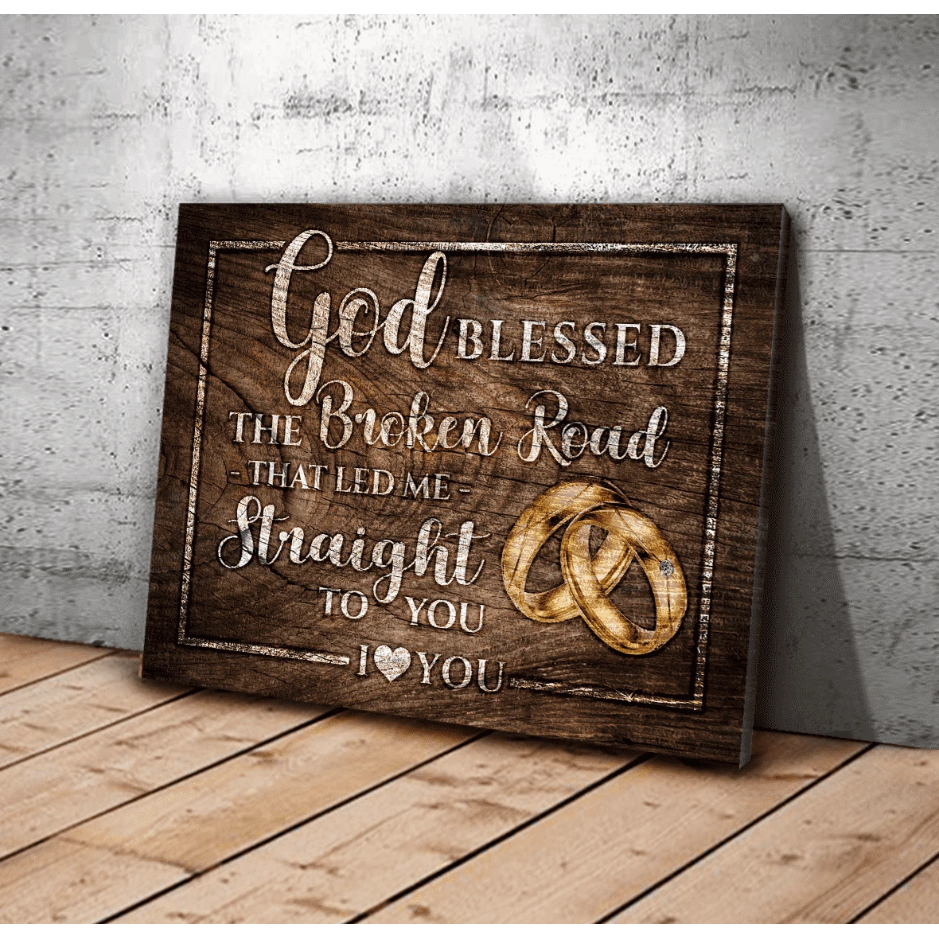 CANVAS - God Blessed the Broken Road Wall Art Canvas - Gift for Husband/Wife, for Boy friend/Girl friend - Anniversary, Birthday, Valentine, Christmas gift