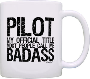 Pilot Pride Gift Official Title Badass Funny Pilot Gag Gift Coffee Mug Tea Cup White - Family Presents - Great Blanket, Canvas, Clothe, Gifts For Family