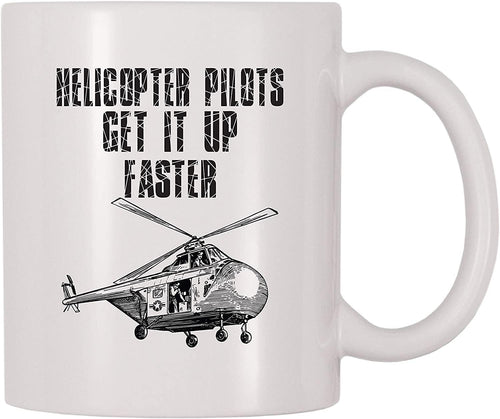 Helicopter Pilots Get It Up Faster Coffee Mug - Family Presents - Great Blanket, Canvas, Clothe, Gifts For Family